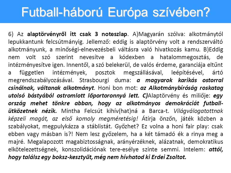 Futball-háború Európa szívében