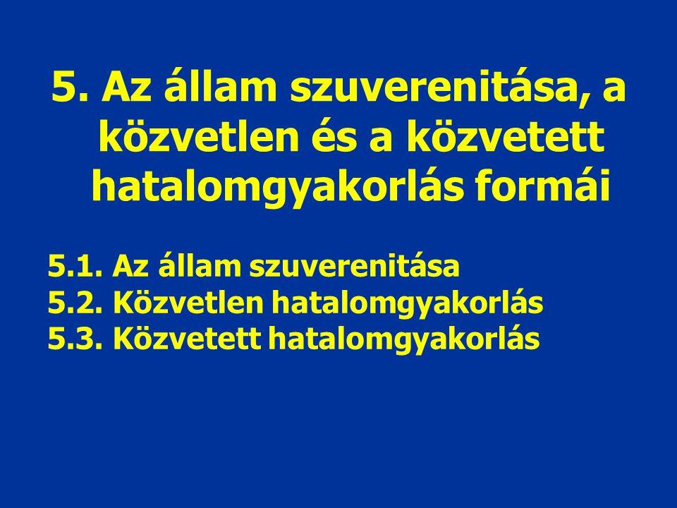 5. Az állam szuverenitása, a közvetlen és a közvetett hatalomgyakorlás formái