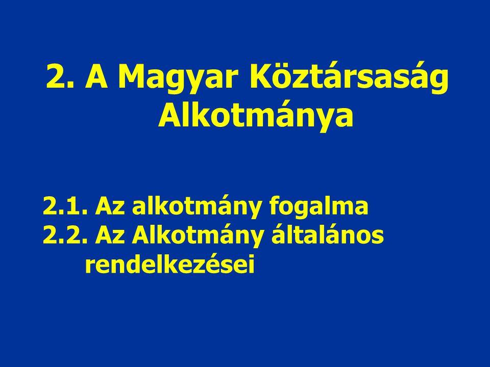 2. A Magyar Köztársaság Alkotmánya