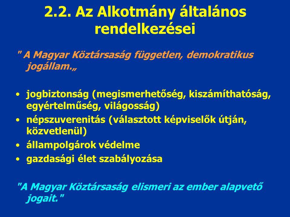 2.2. Az Alkotmány általános rendelkezései