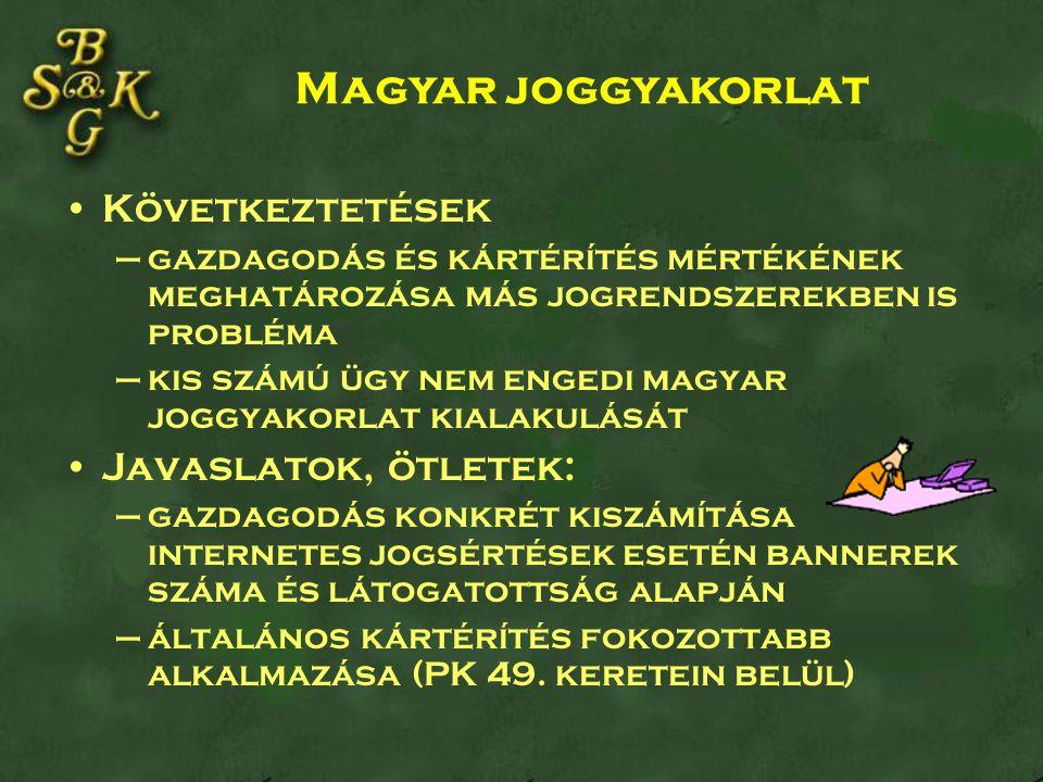 Magyar joggyakorlat Következtetések Javaslatok, ötletek: