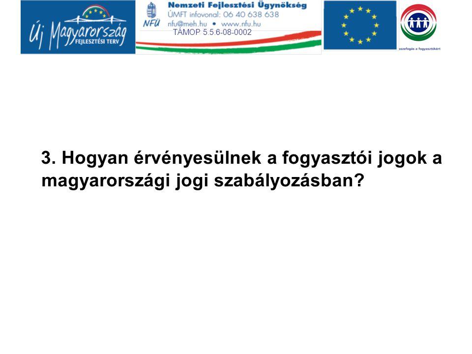 3. Hogyan érvényesülnek a fogyasztói jogok a magyarországi jogi szabályozásban