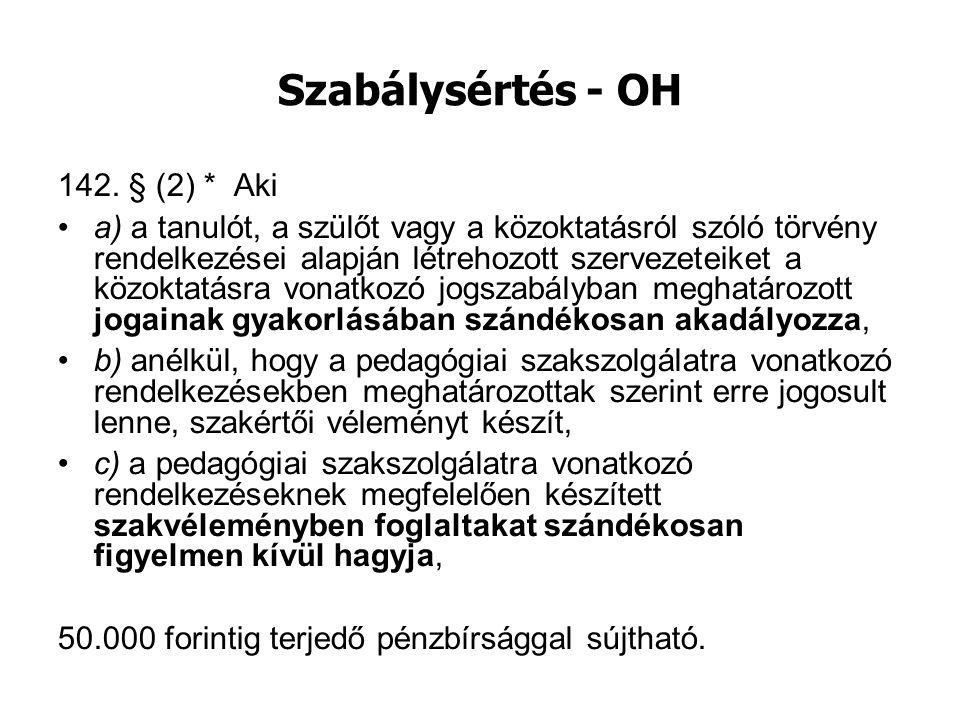 Szabálysértés - OH 142. § (2) * Aki