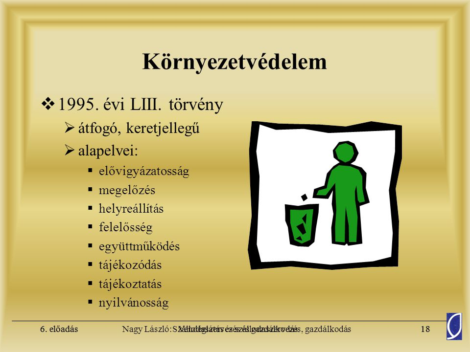 Környezetvédelem 1995. évi LIII. törvény átfogó, keretjellegű
