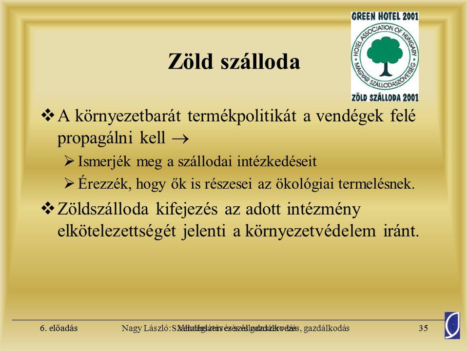 Zöld szálloda A környezetbarát termékpolitikát a vendégek felé propagálni kell  Ismerjék meg a szállodai intézkedéseit.