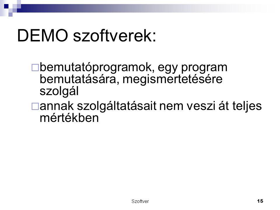 DEMO szoftverek: bemutatóprogramok, egy program bemutatására, megismertetésére szolgál. annak szolgáltatásait nem veszi át teljes mértékben.