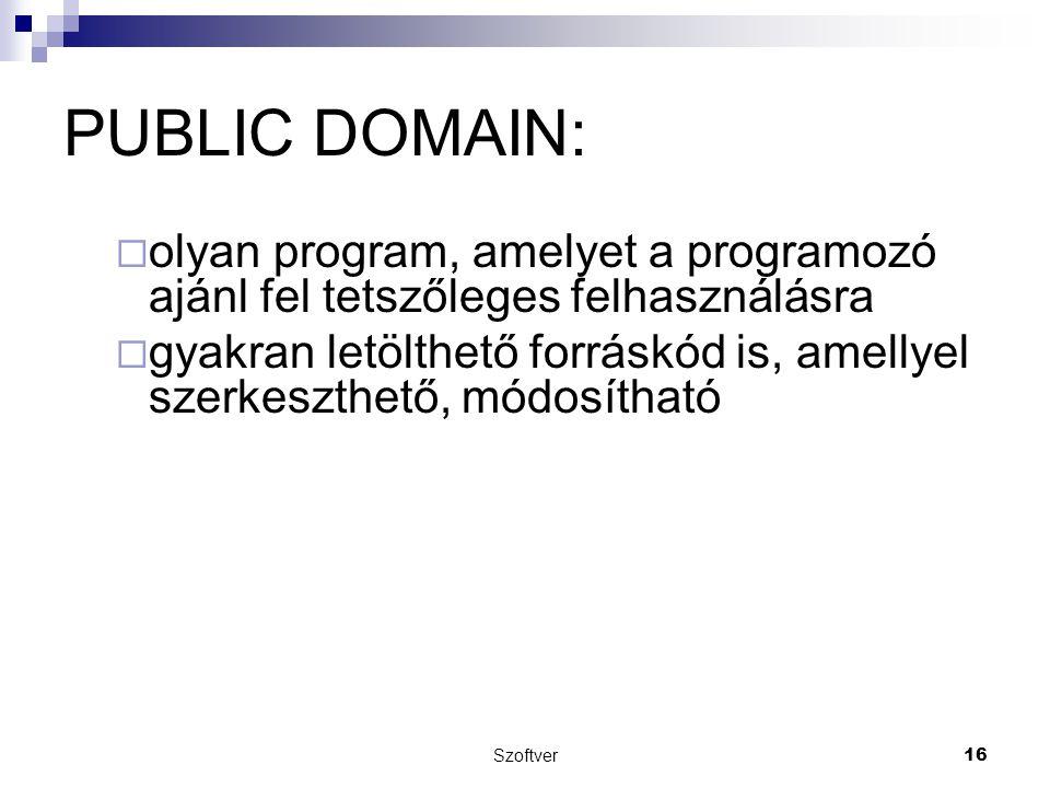 PUBLIC DOMAIN: olyan program, amelyet a programozó ajánl fel tetszőleges felhasználásra.