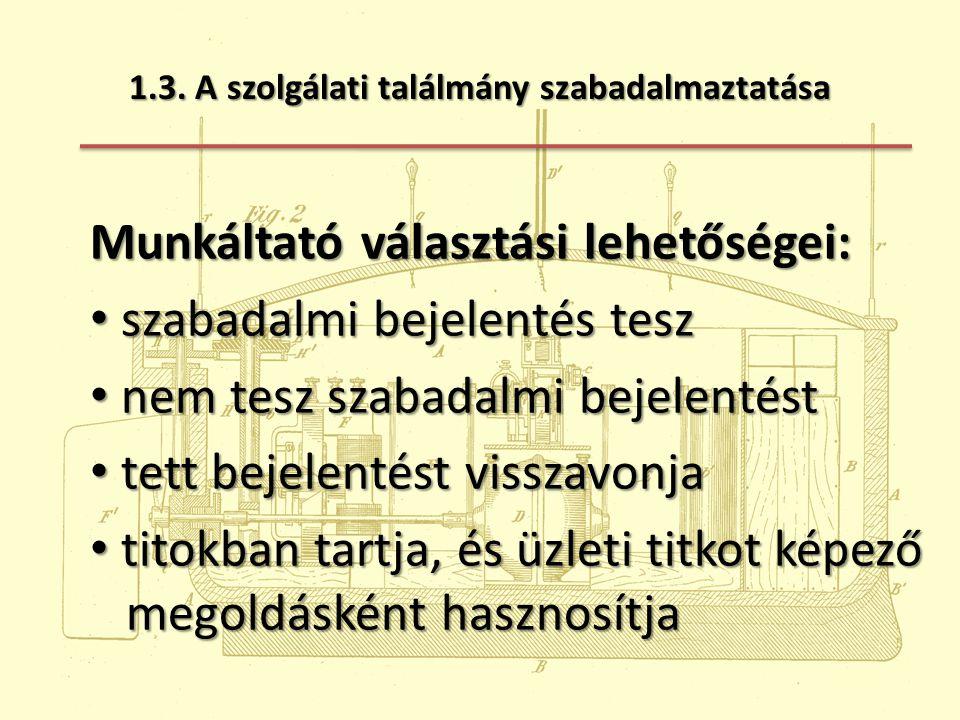 1.3. A szolgálati találmány szabadalmaztatása