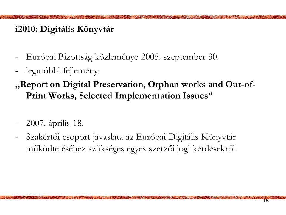 i2010: Digitális Könyvtár Európai Bizottság közleménye 2005. szeptember 30. legutóbbi fejlemény: