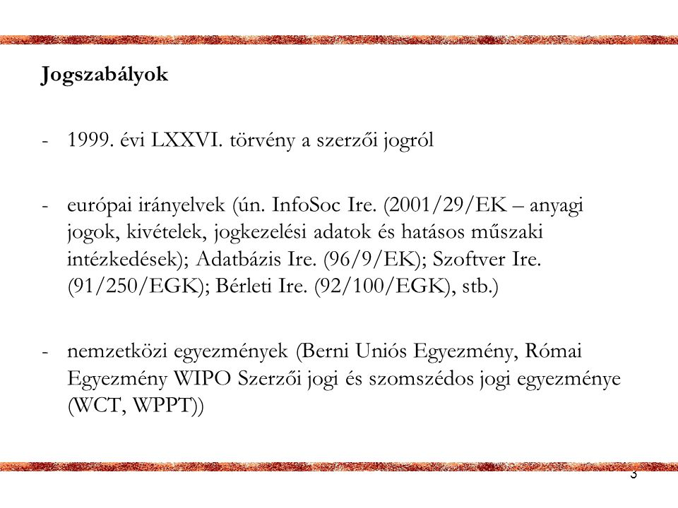 Jogszabályok 1999. évi LXXVI. törvény a szerzői jogról.