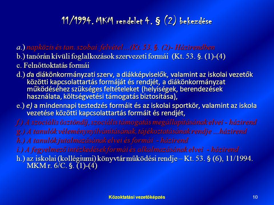 11/1994. MKM rendelet 4. § (2) bekezdése