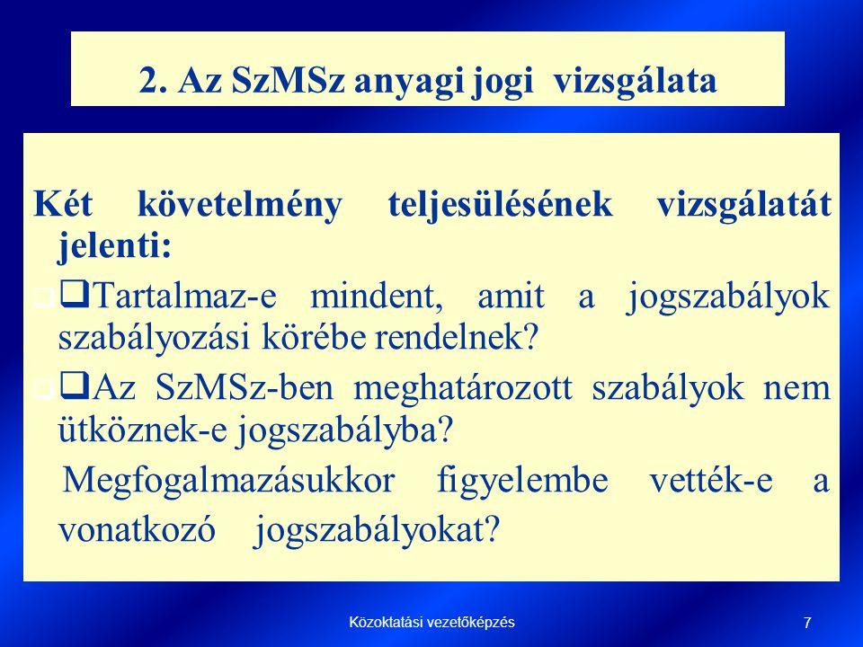 2. Az SzMSz anyagi jogi vizsgálata