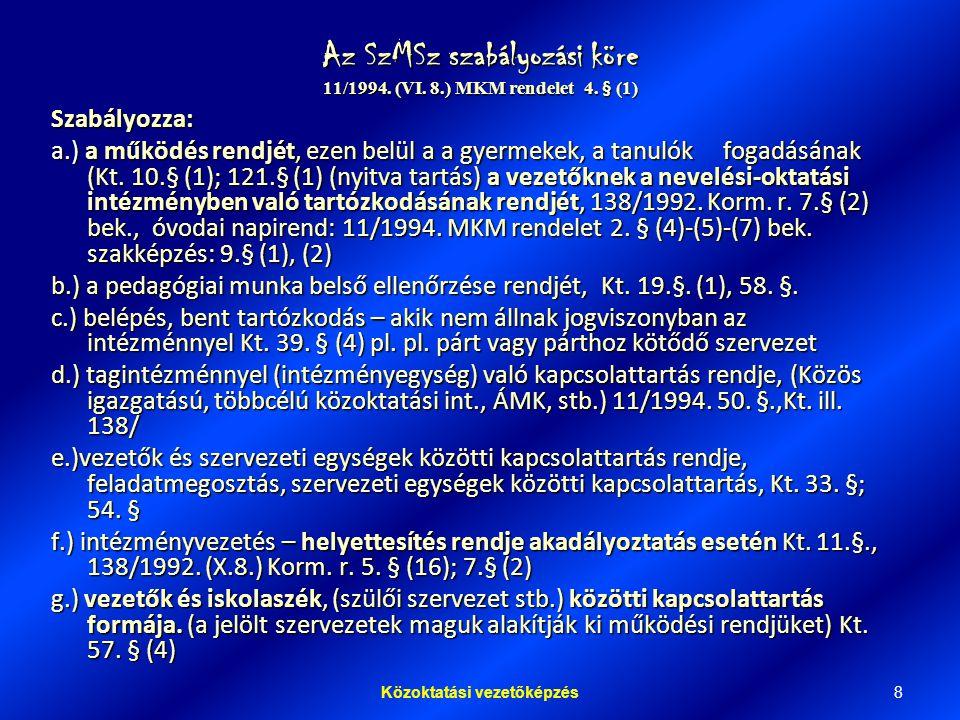 Az SzMSz szabályozási köre 11/1994. (VI. 8.) MKM rendelet 4. § (1)