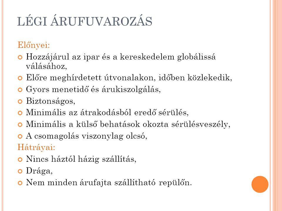 LÉGI ÁRUFUVAROZÁS Előnyei: