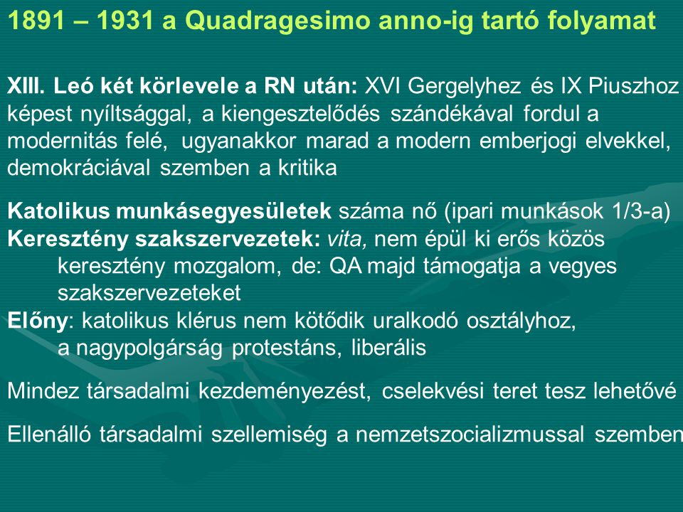 1891 – 1931 a Quadragesimo anno-ig tartó folyamat