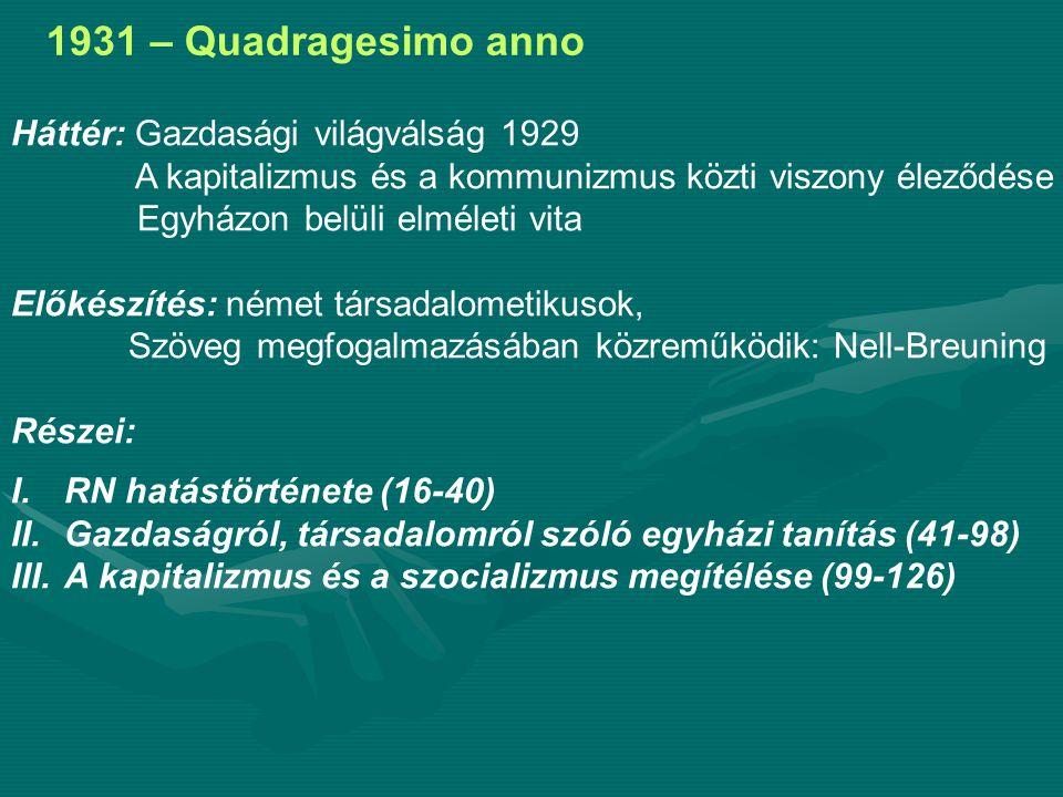 1931 – Quadragesimo anno Háttér: Gazdasági világválság 1929