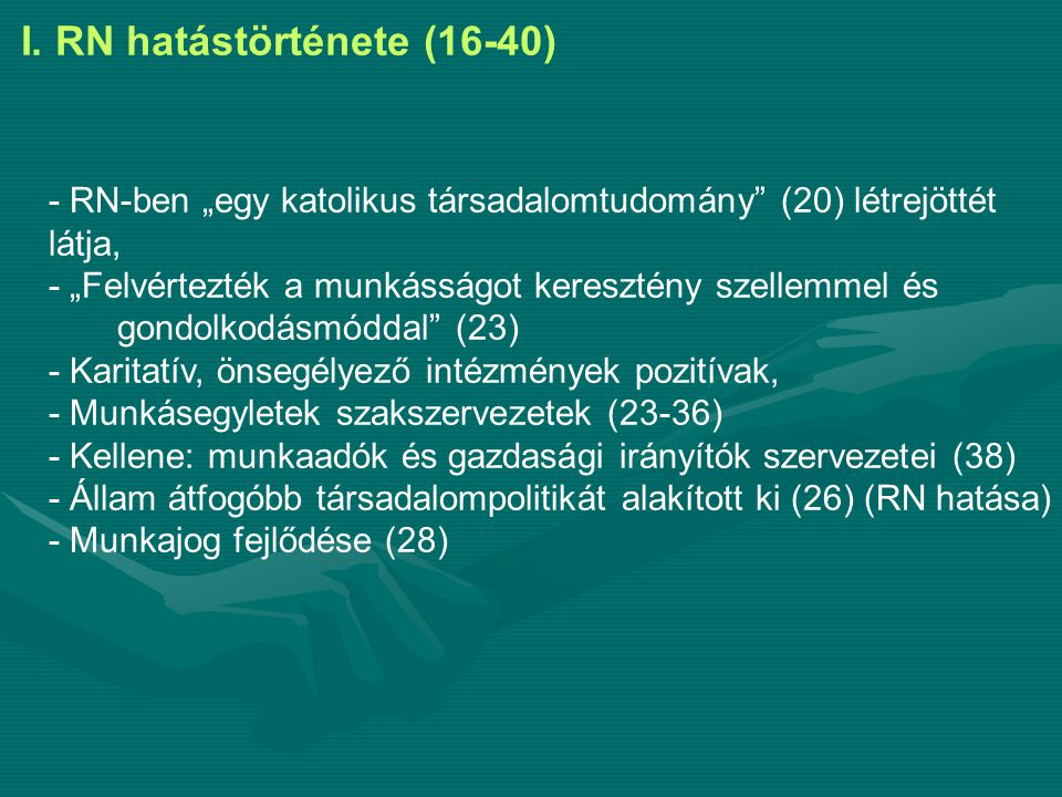 I. RN hatástörténete (16-40)