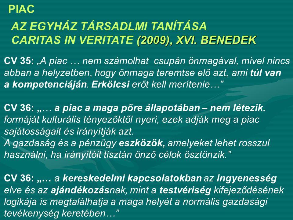 AZ EGYHÁZ TÁRSADLMI TANÍTÁSA CARITAS IN VERITATE (2009), XVI. BENEDEK