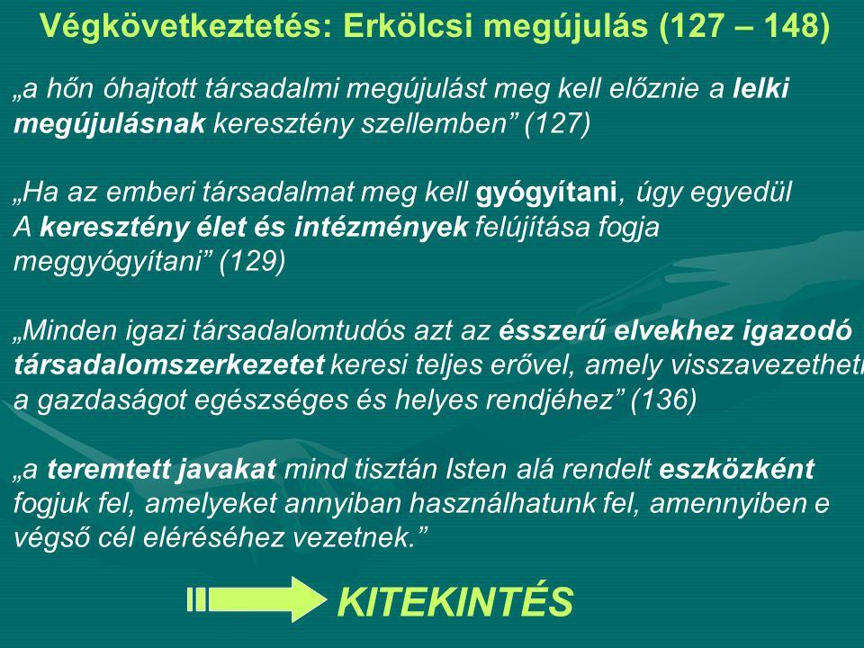 Végkövetkeztetés: Erkölcsi megújulás (127 – 148)