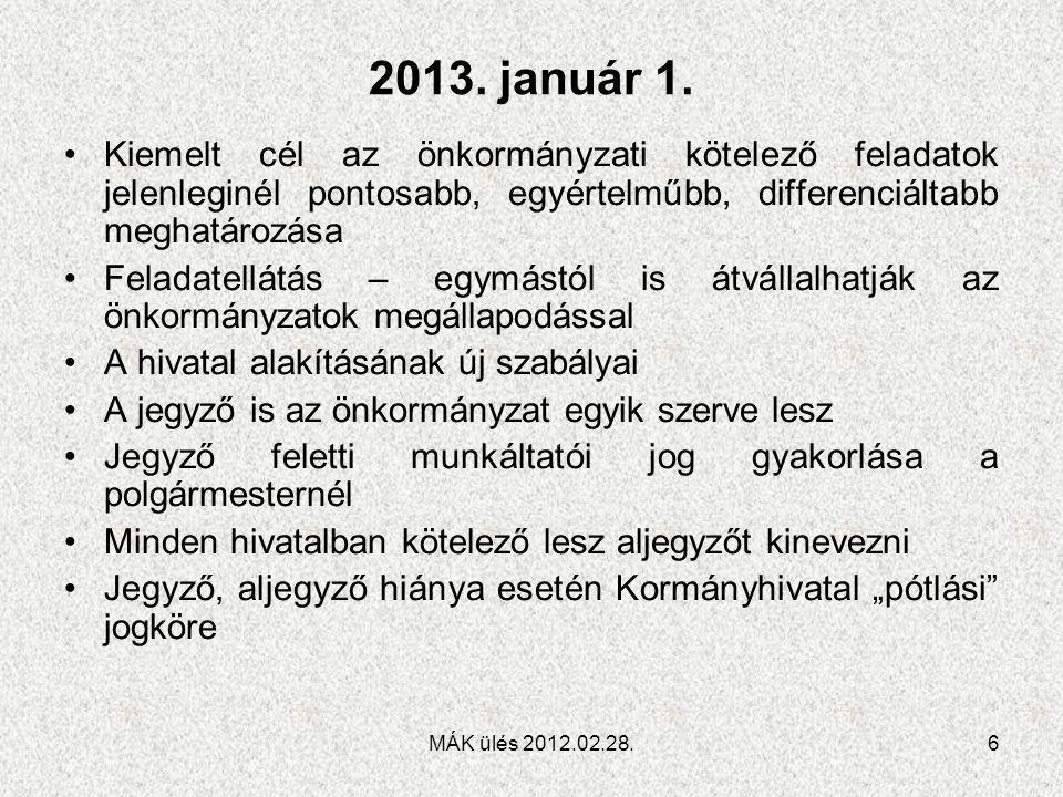 2013. január 1. Kiemelt cél az önkormányzati kötelező feladatok jelenleginél pontosabb, egyértelműbb, differenciáltabb meghatározása.