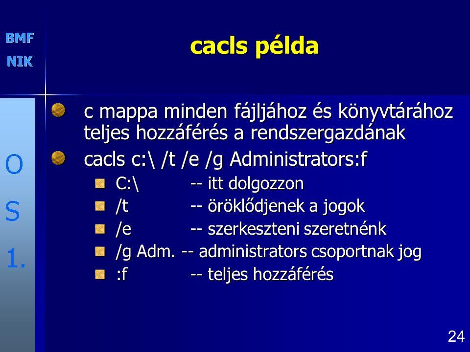 cacls példa c mappa minden fájljához és könyvtárához teljes hozzáférés a rendszergazdának. cacls c:\ /t /e /g Administrators:f.