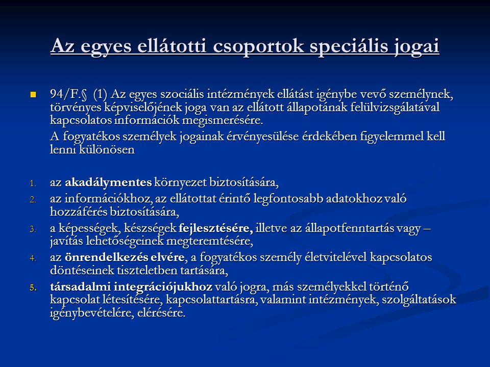 Az egyes ellátotti csoportok speciális jogai