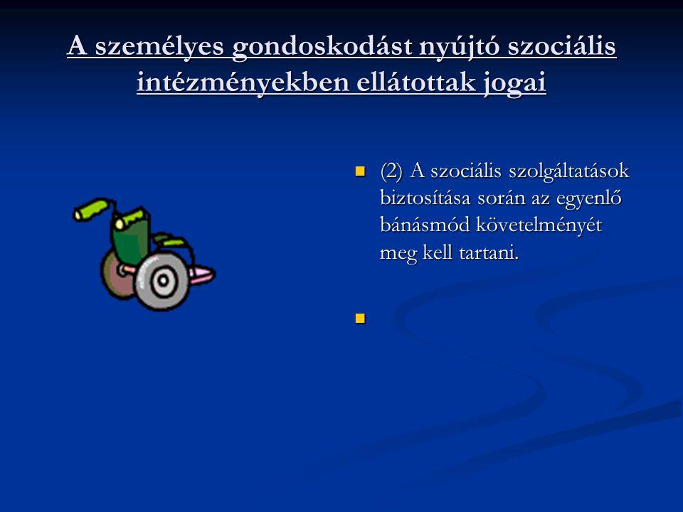 A személyes gondoskodást nyújtó szociális intézményekben ellátottak jogai
