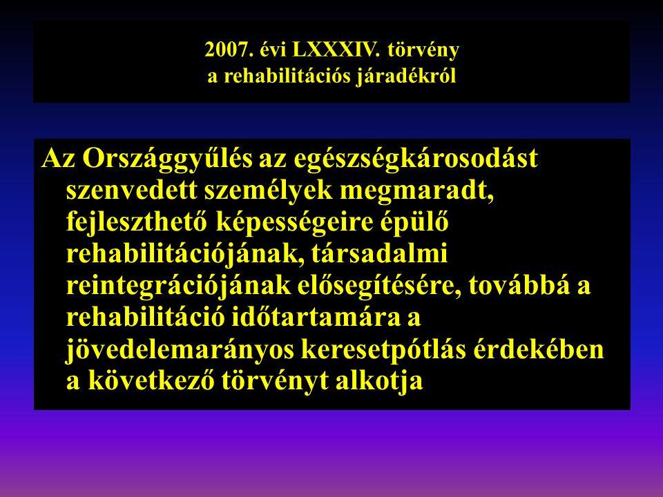 2007. évi LXXXIV. törvény a rehabilitációs járadékról