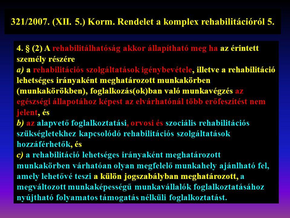 321/2007. (XII. 5.) Korm. Rendelet a komplex rehabilitációról 5.