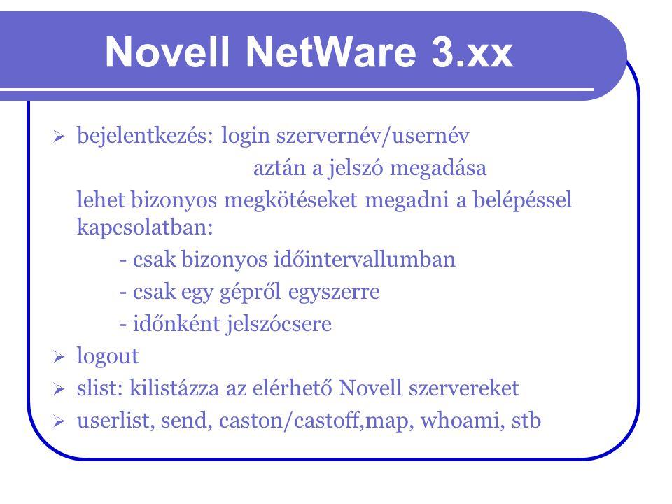 Novell NetWare 3.xx bejelentkezés: login szervernév/usernév