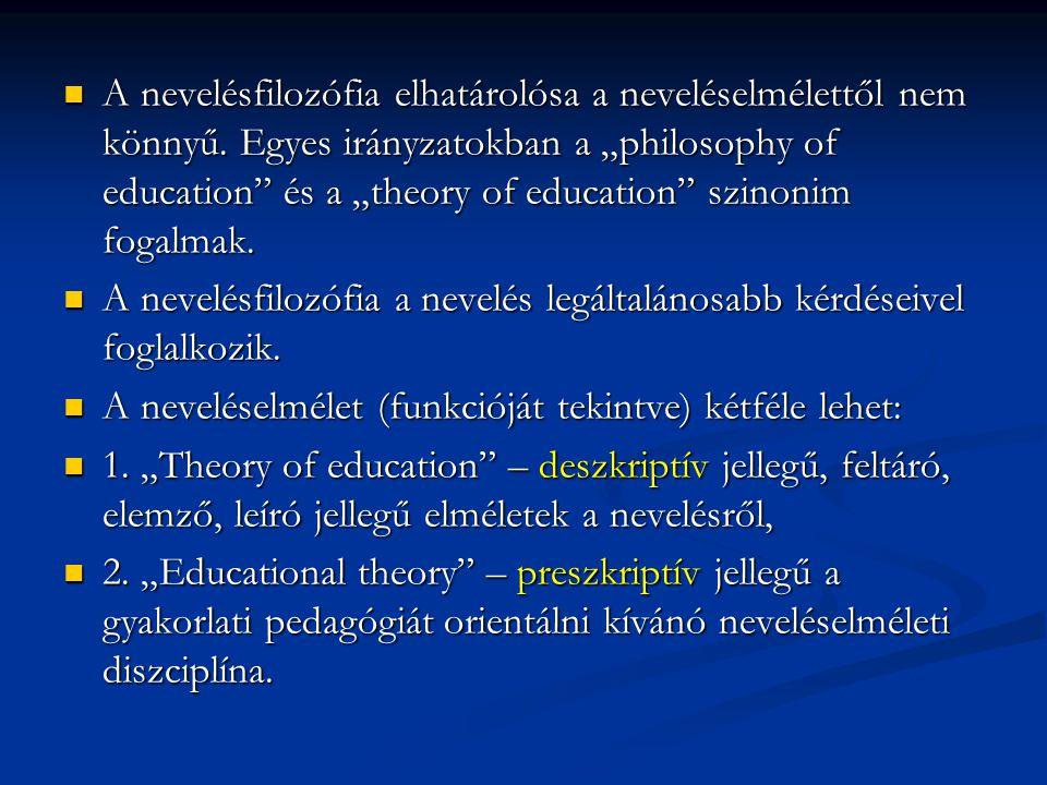 A nevelésfilozófia elhatárolósa a neveléselmélettől nem könnyű