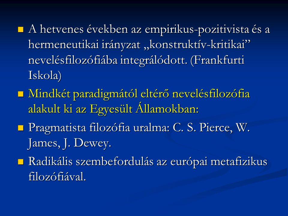"""A hetvenes években az empirikus-pozitivista és a hermeneutikai irányzat """"konstruktív-kritikai nevelésfilozófiába integrálódott. (Frankfurti Iskola)"""
