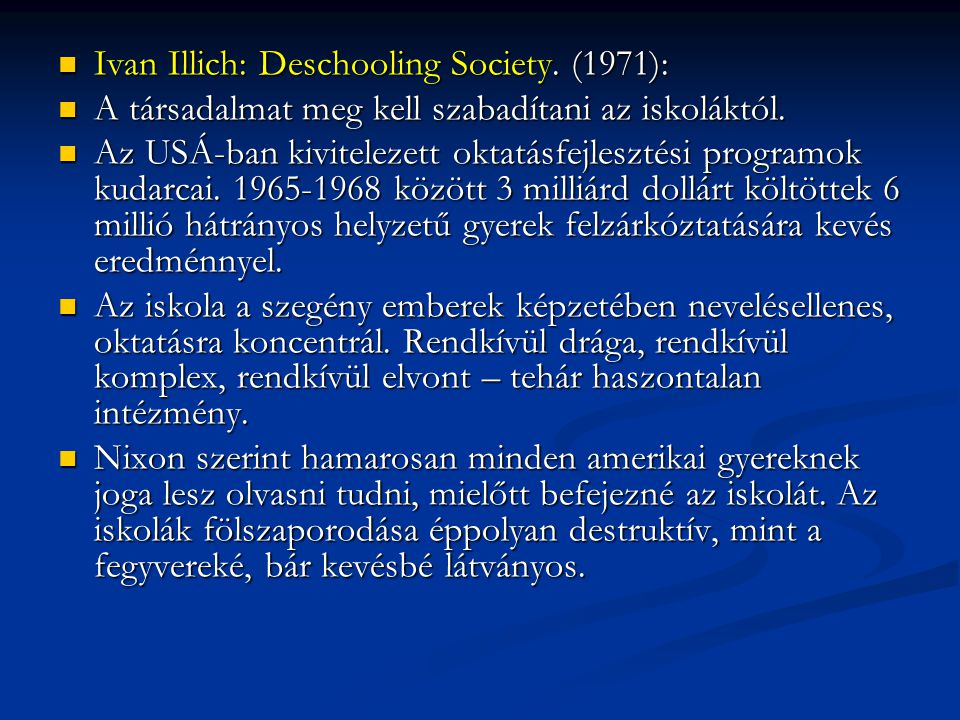 Ivan Illich: Deschooling Society. (1971):