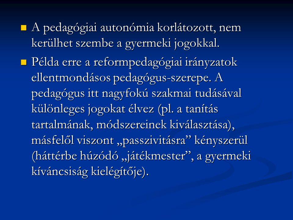 A pedagógiai autonómia korlátozott, nem kerülhet szembe a gyermeki jogokkal.