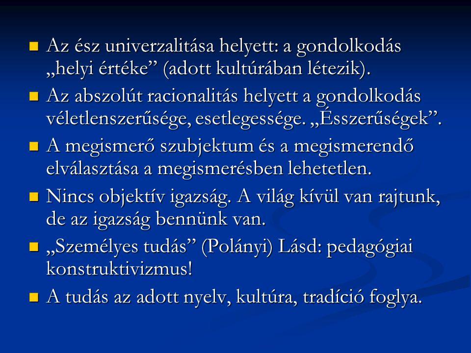 """Az ész univerzalitása helyett: a gondolkodás """"helyi értéke (adott kultúrában létezik)."""