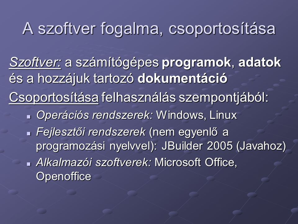 A szoftver fogalma, csoportosítása
