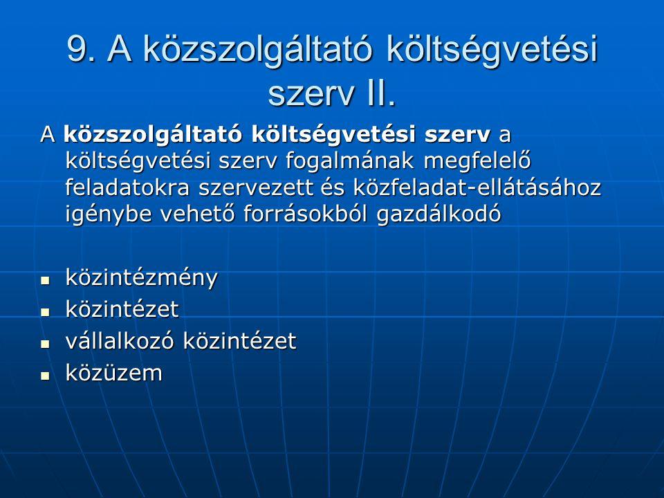 9. A közszolgáltató költségvetési szerv II.