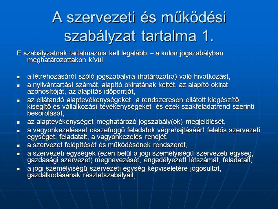 A szervezeti és működési szabályzat tartalma 1.
