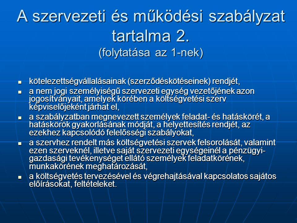 A szervezeti és működési szabályzat tartalma 2. (folytatása az 1-nek)