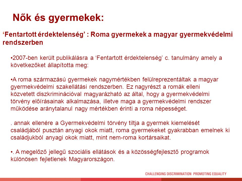 Nők és gyermekek: 'Fentartott érdektelenség' : Roma gyermekek a magyar gyermekvédelmi rendszerben.