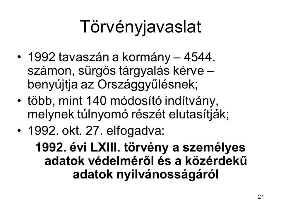 Törvényjavaslat 1992 tavaszán a kormány – 4544. számon, sürgős tárgyalás kérve – benyújtja az Országgyűlésnek;