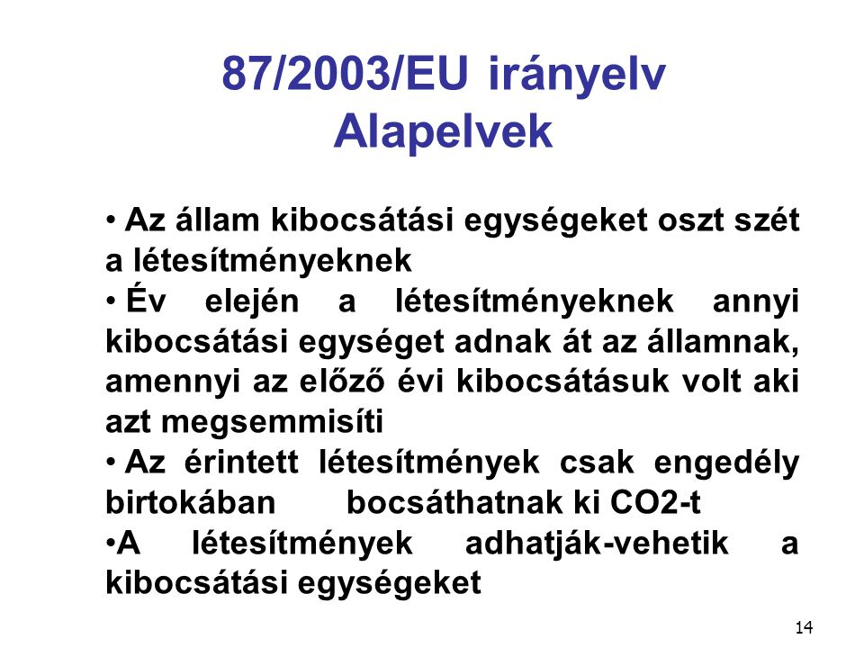 87/2003/EU irányelv Alapelvek