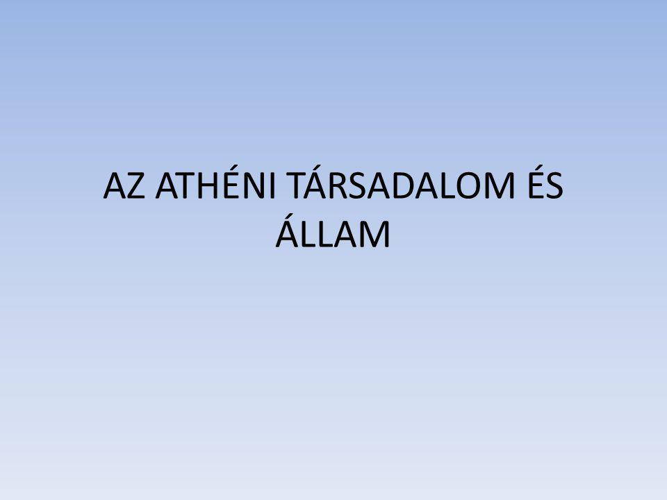 AZ ATHÉNI TÁRSADALOM ÉS ÁLLAM