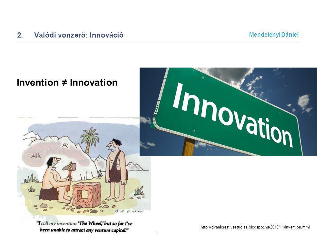 2. Valódi vonzerő: Innováció