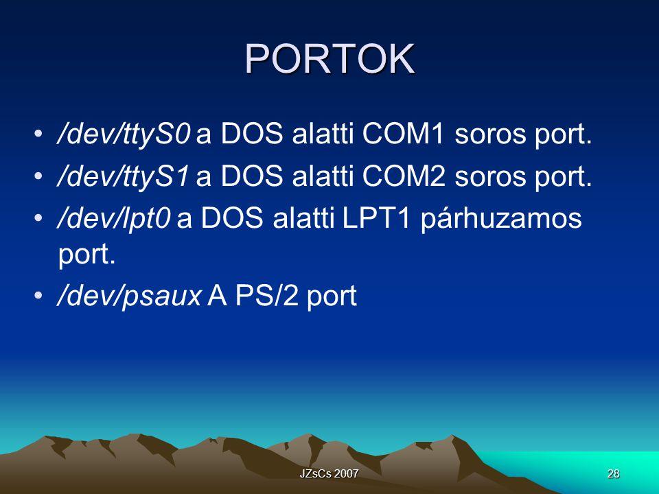 PORTOK /dev/ttyS0 a DOS alatti COM1 soros port.