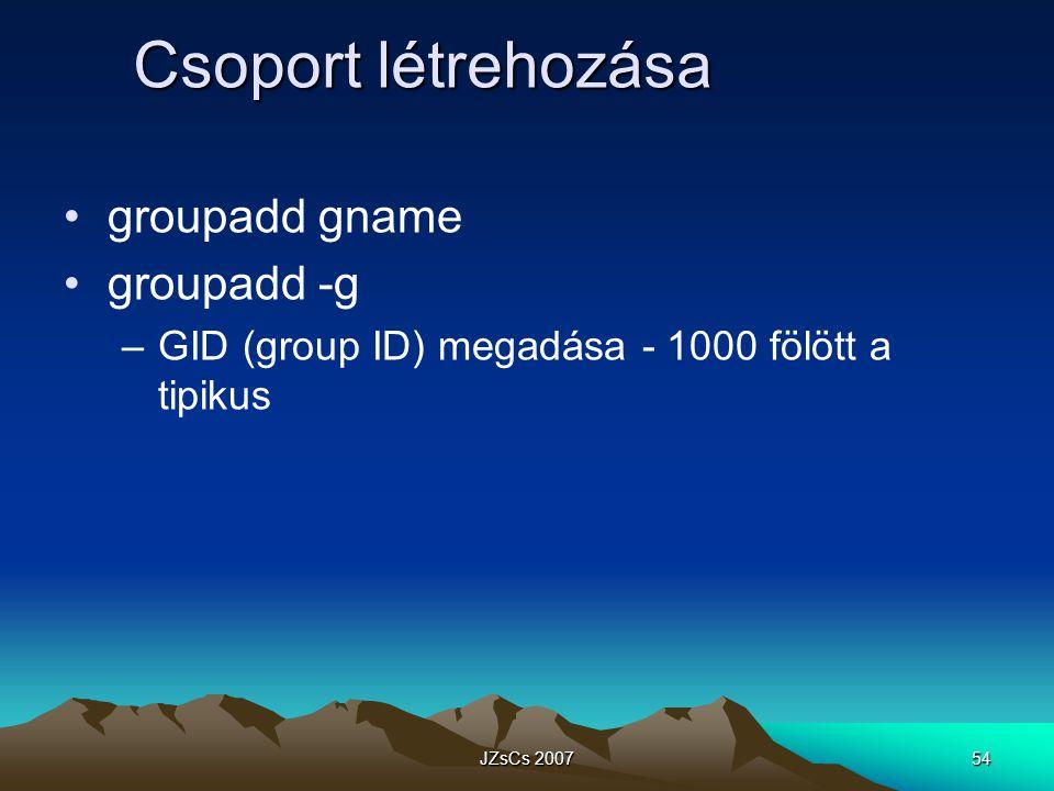 Csoport létrehozása groupadd gname groupadd -g