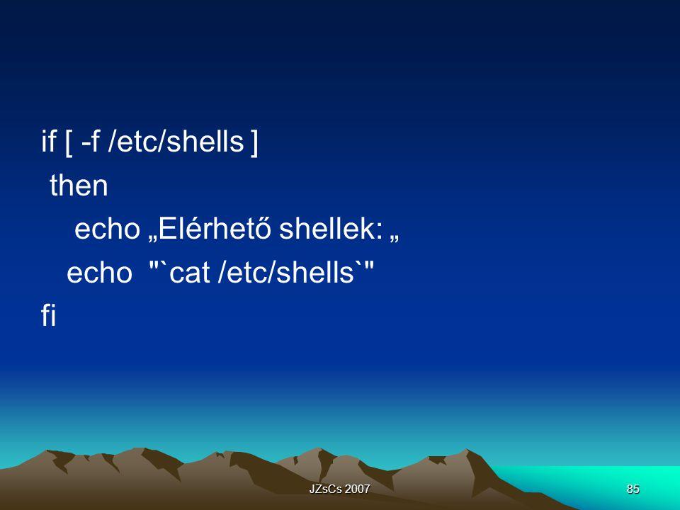 """echo """"Elérhető shellek: """" echo `cat /etc/shells` fi"""