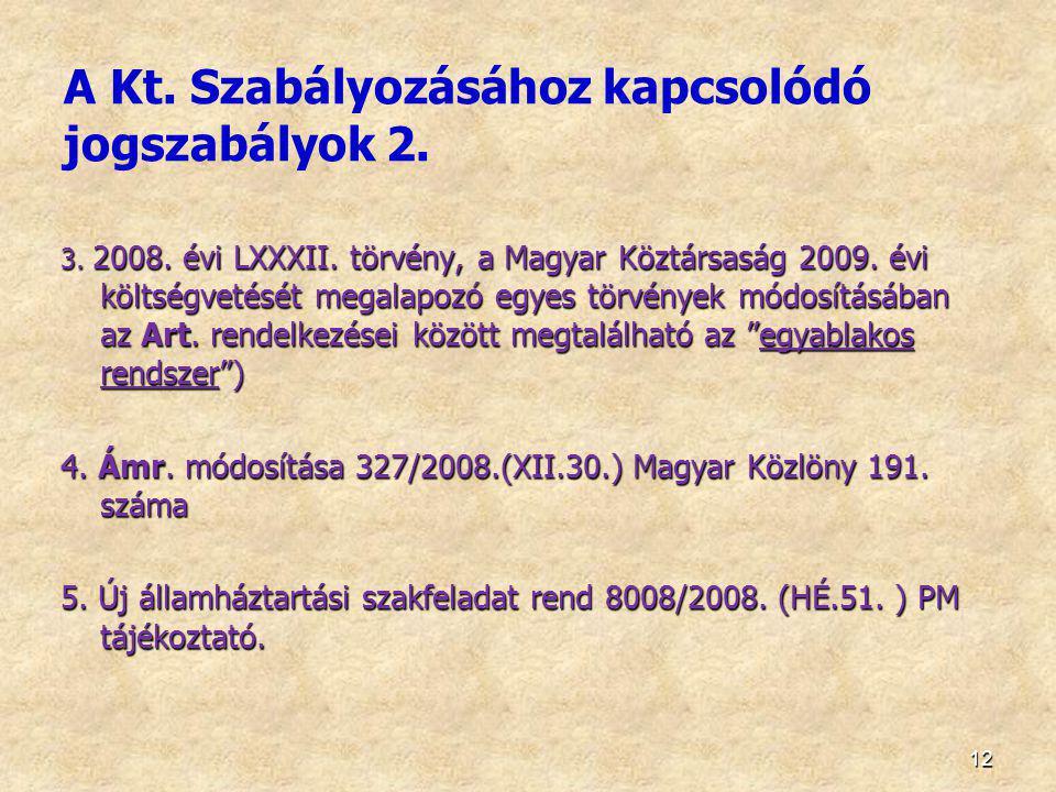 A Kt. Szabályozásához kapcsolódó jogszabályok 2.