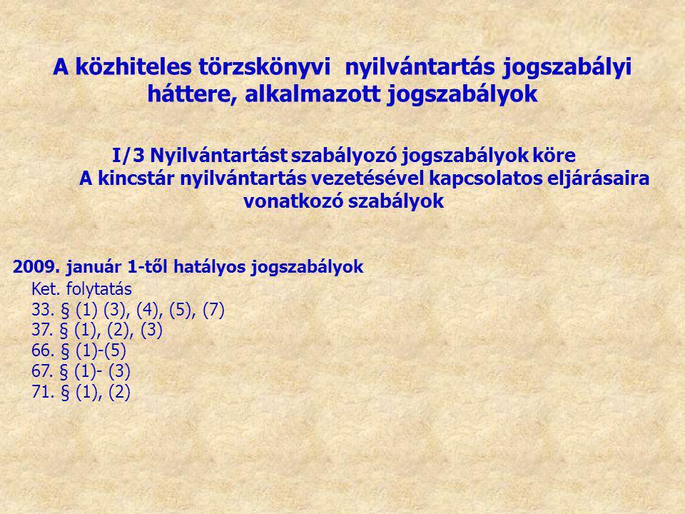 I/3 Nyilvántartást szabályozó jogszabályok köre