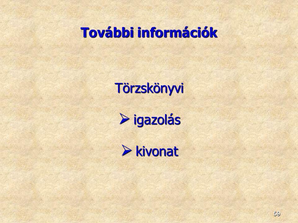 További információk Törzskönyvi igazolás kivonat